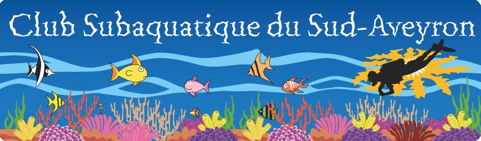 CSSA : Club Subaquatique du Sud Aveyron Parce que vous le plongez bien…